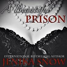 A Beautiful Prison (       UNABRIDGED) by Jenika Snow Narrated by Jason P. Hilton