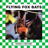img - for Flying Fox Bats book / textbook / text book
