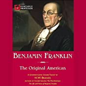 Benjamin Franklin: The Original American [Portable Professor] | [H.W. Brands]