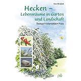 """Hecken - Lebensr�ume in Garten und Landschaft: �kologie, Artenvielfalt, Praxisvon """"Uwe Westphal"""""""