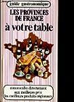 Les Provinces de France � votre table...