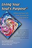 Living Your Souls Purpose: Wellness and Passion with Energy Psychology