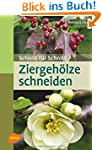Ziergeh�lze schneiden: Schnitt f�r Sc...