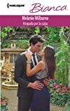 img - for Atrapada Por La Culpa: (Trapped by Guilt) (Harlequin Bianca\His Final Bargain) (Spanish Edition) book / textbook / text book
