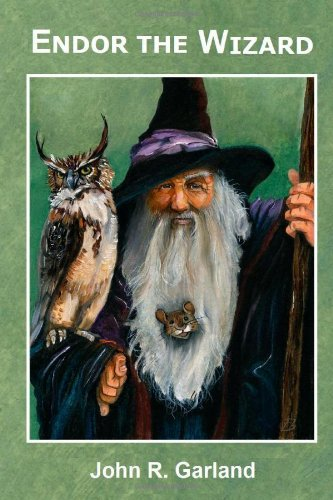 Endor the Wizard by John R. Garland