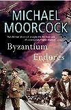 Byzantium Endures: Between the Wars, Vol. 1: Pyat Quartet (0099485095) by Moorcock, Michael