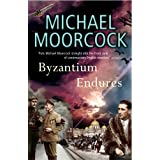 "Byzantium Endures: Between the Wars, Vol. 1: Pyat Quartetvon ""Michael Moorcock"""
