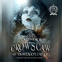 Crow's Caw at Nightmoon Creek: Woodland Creek Audiobook by Calinda B, Woodland Creek Narrated by Dana La Voz