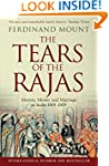 The Tears of the Rajas: Mutiny, Money...