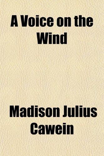 A Voice on the Wind; And Other Poems