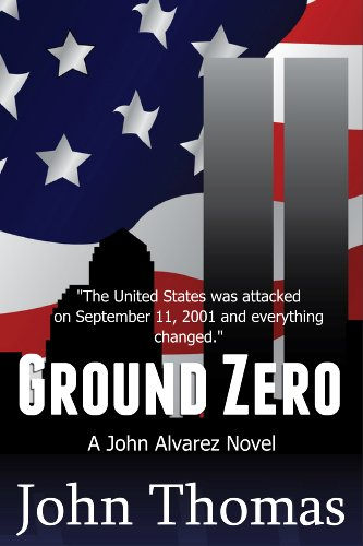 Ground Zero: A John Alvarez Adventure