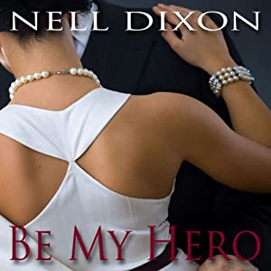 Be My Hero | [Nell Dixon]