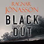 Blackout: Dark Iceland, Book 3 | Ragnar Jonasson