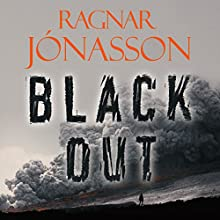 Blackout: Dark Iceland, Book 3 Audiobook by Ragnar Jonasson Narrated by Leighton Pugh
