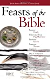 img - for Feasts of the Bible pamphlet (Feasts and Holidays of the Bible pamphlet) book / textbook / text book