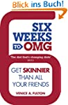 Six Weeks to OMG: Get skinnier than a...