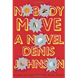 Nobody Move: A Novel ~ Denis Johnson