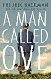 A Man Called Ove: A Novel by Fredrik Backman