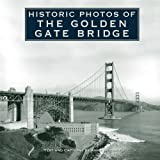 Historic Photos of Golden Gate Bridge