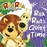 Raa Raa The Noisy Lion: Raa Raa's Quiet Time Storybook