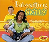 Babysitting Skills: Traits and Training for Success (Snap Books)