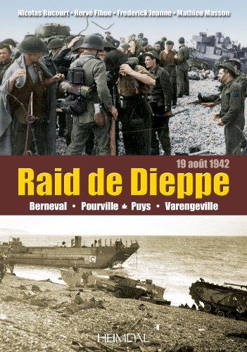 Raid de Dieppe: Berneval, Pourville,Puys, Varengeville, (19 août 1942) (French Edition)