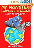 My Monster Travels The World - An Early Reader Book for Preschool and First Grade Children - Learn To Read (My Monster Learns To Read 10)