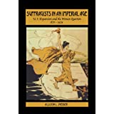 Suffragists in an Imperial Age: U.S. Expansion and the Woman Question, 1870-1929 ~ Allison L. Sneider