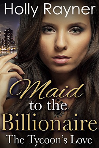 maid-to-the-billionaire-the-tycoons-love-part-two-billionaire-romance