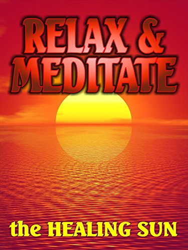 Relax and Meditate: The Healing Sun