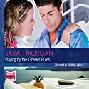 Playing by the Greek's Rules Audiobook by Sarah Morgan Narrated by Elizabeth Jasicki