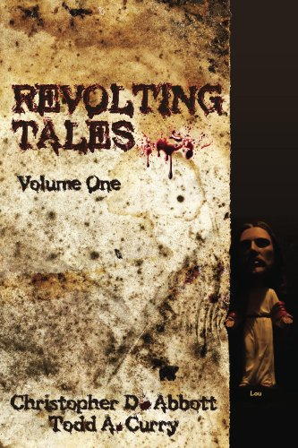 Book: Revolting Tales by Christopher D. Abbott & Todd A Curry