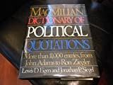 img - for The Macmillan Dictionary of Political Quotations: More than 11,000 Entries from John Adams to Ron Ziegler book / textbook / text book