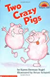 Two Crazy Pigs (Hello Reader. Level 2)