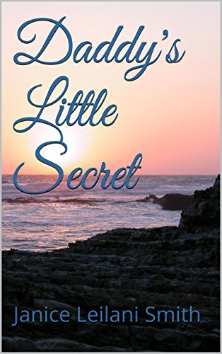 Janice Leilani Smith - Daddy's Little Secret