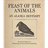 Feast of the Animals: An Alaska Bestiaryby Sheila Nickerson