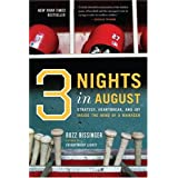 Three Nights in August: Strategy, Heartbreak, and Joy Inside the Mind of a Manager ~ Buzz Bissinger
