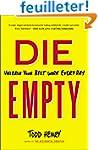 Die Empty: Unleash Your Best Work Eve...