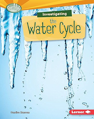 Investigating the Water Cycle (Searchlight Books) (Searchlight Books What Are Earth's Cycles?)