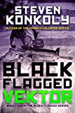 Black Flagged Vektor (The Black Flagged Technothriller Series Book 4)