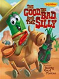 img - for The Good, the Bad, and the Silly Book: A Lesson in Making Good Choices (VeggieTales (Big Idea)) book / textbook / text book