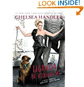 Chelsea Handler (Author)   200 days in the top 100  (579)  Download:   $12.99