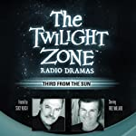 Third from the Sun: The Twilight Zone Radio Dramas | Rod Serling,Richard Matheson