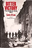 Bitter Victory: The Battle for Sicily, 1943 (0525244719) by Carlo D'Este