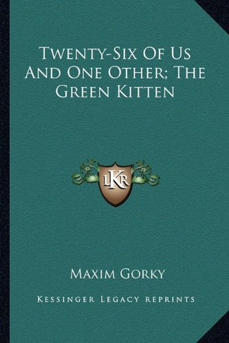 Twenty-Six of Us and One Other; The Green Kitten