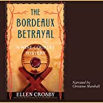 The Bordeaux Betrayal: A Wine Country Mystery | Ellen Crosby