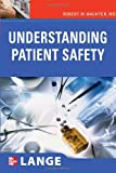 img - for Understanding Patient Safety (LANGE Clinical Medicine) book / textbook / text book
