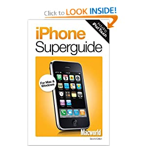 Macworld iPhone Superguide, Second Edition The Editors at Macworld