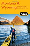 Fodor's Montana & Wyoming, 4th Edition: with the South Dakota Black Hills