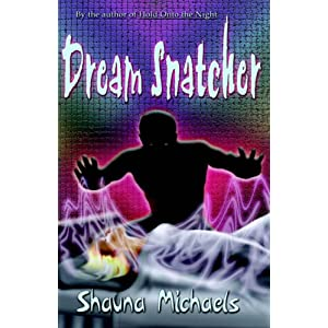 Dream Snatcher Shauna Michaels